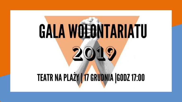 Gala Wolontariatu 2019. Zapraszamy na wspólne świętowanie | 17 grudnia 2019