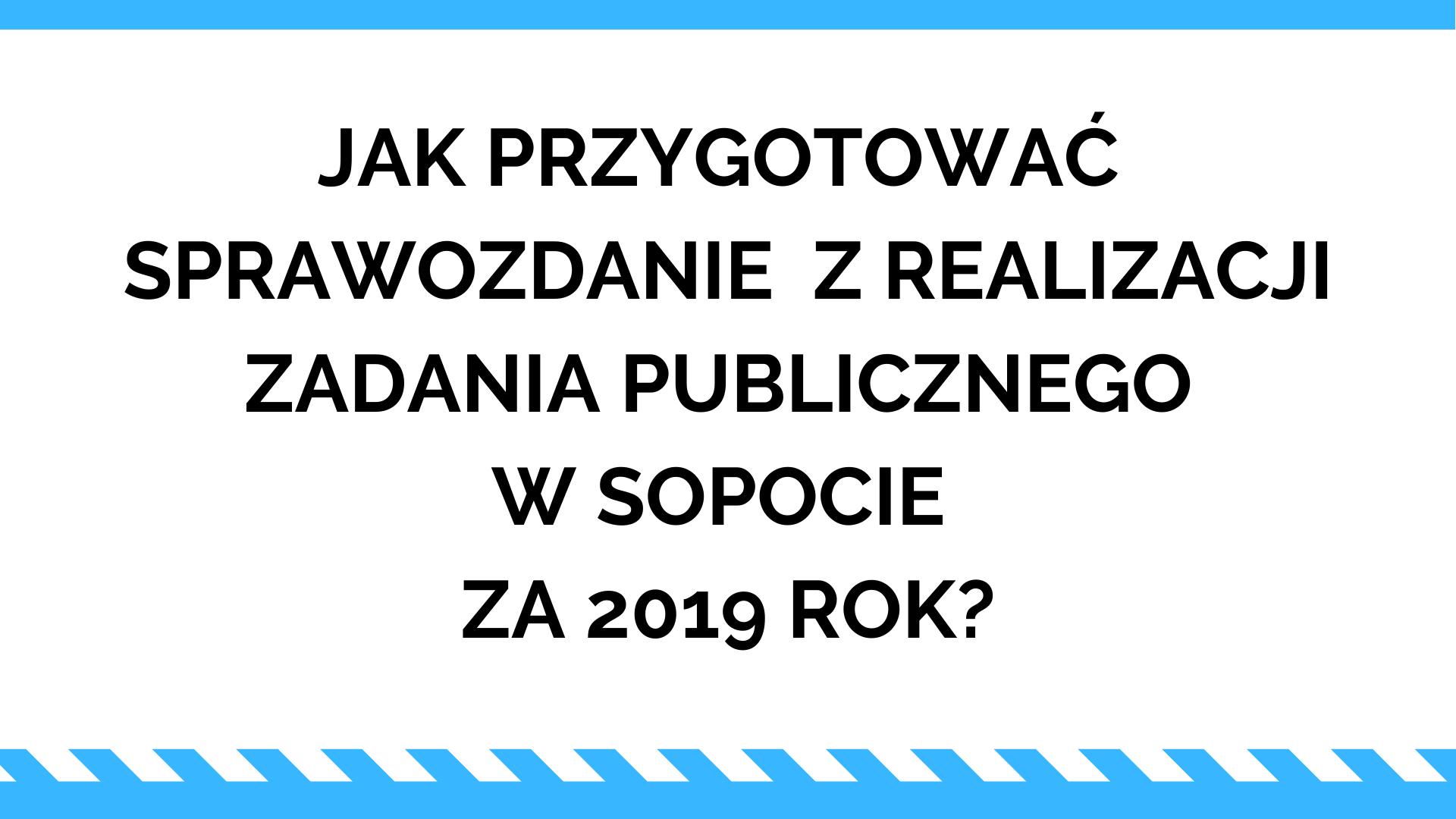 Przygotuj terminowo sprawozdanie z realizacji zadań publicznych w Sopocie | 30 stycznia 2020