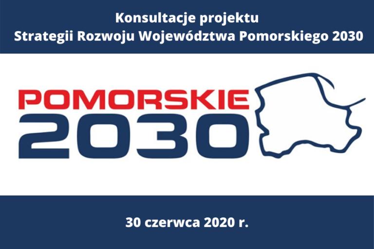 Konsultacje projektu Strategii Rozwoju Województwa Pomorskiego 2030 | 30.06.2020