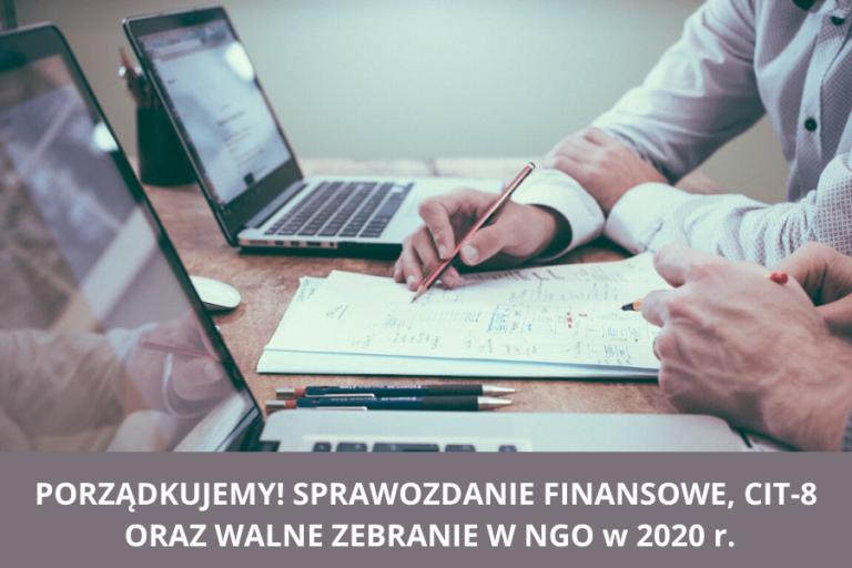 PORZĄDKUJEMY! SPRAWOZDANIE FINANSOWE, CIT-8 I WALNE ZEBRANIE W NGO W 2020 R.