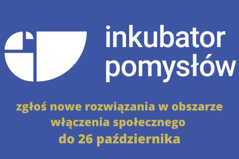 Trwa nabór do Inkubatora pomysłów | 26.10.2020
