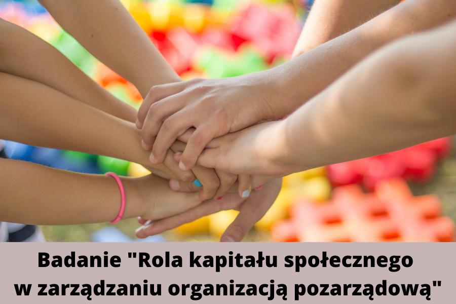 """Badanie """"Rola kapitału społecznego w zarządzaniu organizacją pozarządową"""""""
