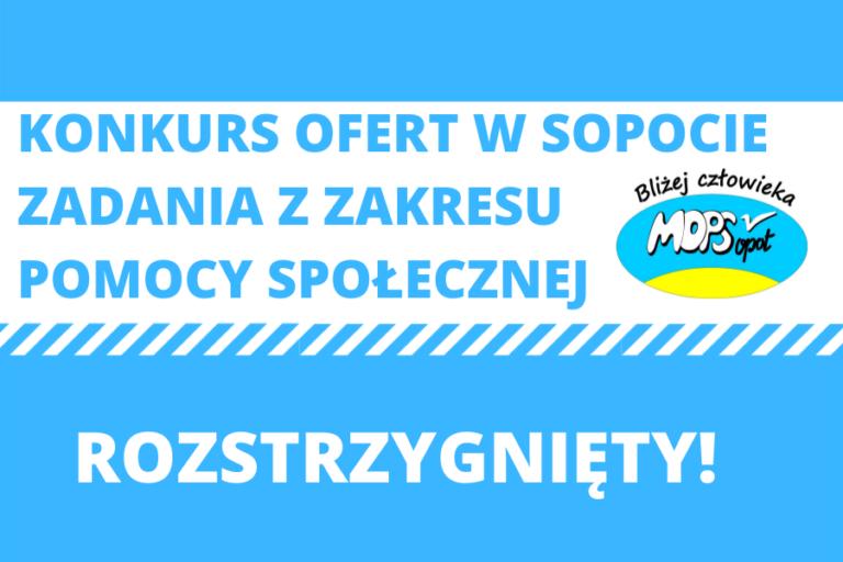Rozstrzygnięty I konkursu ofert na realizację zadań Gminy Miasta Sopotu w 2021 roku z zakresu pomocy społecznej.
