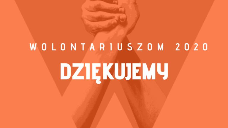 DZIĘKUJEMY WOLONTARIUSZOM I SPOŁECZNIKOM ZA ROK 2020!