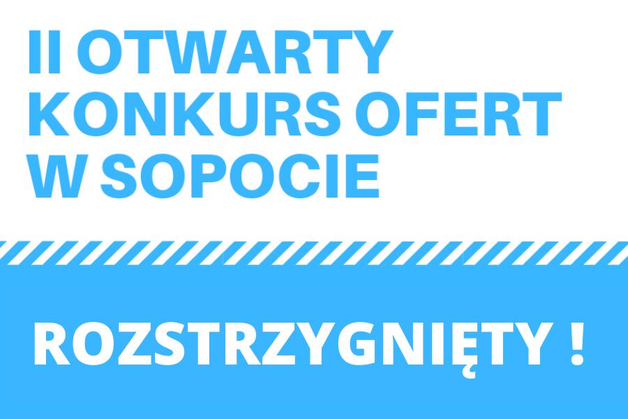 II OTWARTY KONKURS W SOPOCIE ROZSTRZYGNIĘTY
