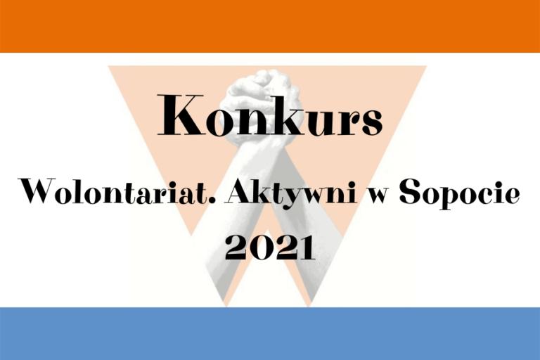 """NOMINUJ SWOJEGO KANDYDATA W KONKURSIE """"Wolontariat. Aktywni w Sopocie 2021"""""""