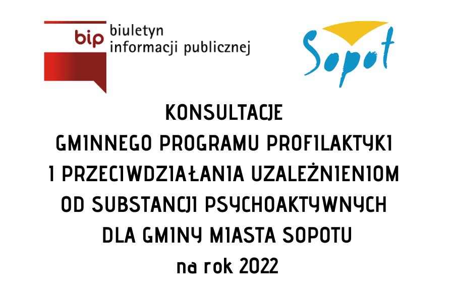 Konsultacje Gminnego Programu Profilaktyki i Przeciwdziałania Uzależnieniom (…) dla Gminy Miasta Sopotu na rok 2022